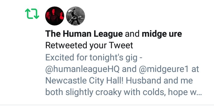 Getting retweeted by the Human League and Midge Ure :)